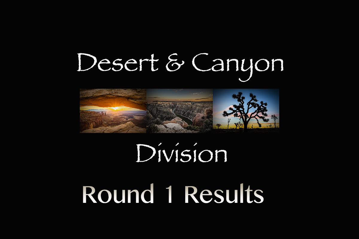 Round 1 Desert & Canyon Results