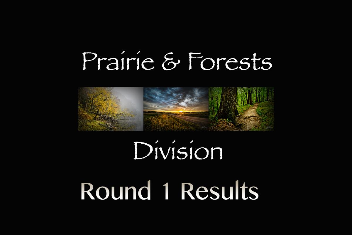 Round 1 Prairie & Forest Results